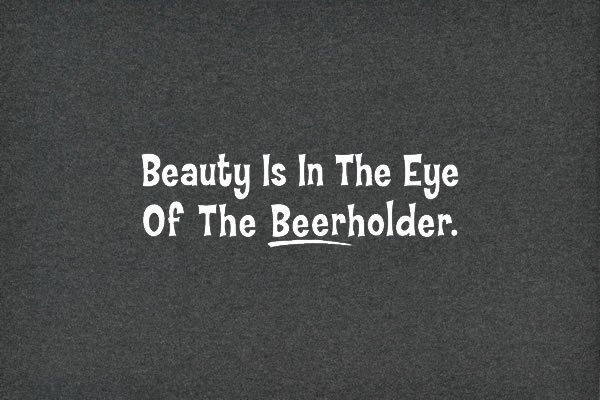 Beauty-Is-In-The-Eye-of-the-Beerholder_17954-l.jpg?v=17954