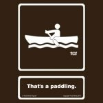That's A Paddling