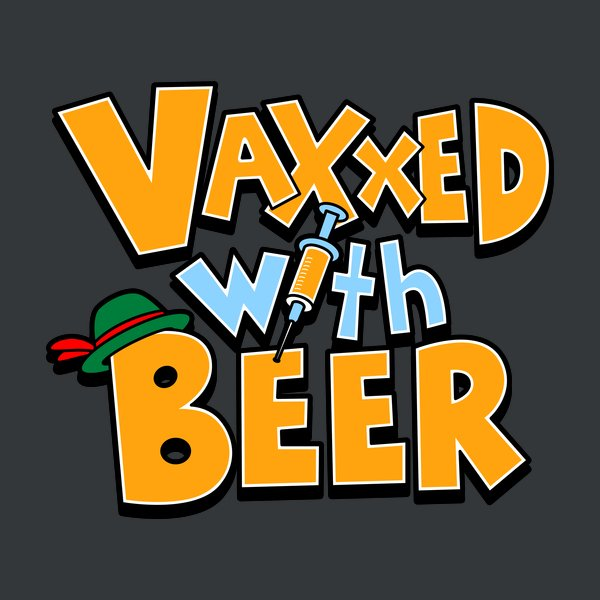 Vaxxed with Beer